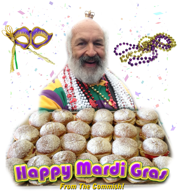 Happy Fat Tuesday and Mardi Gras from The Commish, 2013!